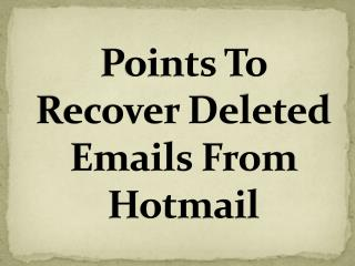 Points To Recover Deleted Emails From Hotmail