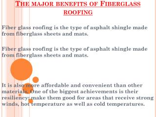 Various Benefits Of Fiberglass Roofing