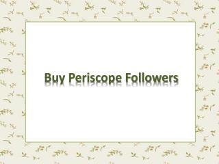 Buy Periscope Followers Reviews – Save Time and Tussle