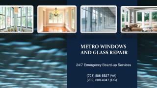 Metro windows and glass repair