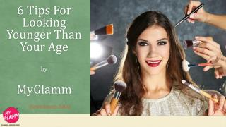 Beauty Tips for Looking Younger than Your Age - MyGlamm