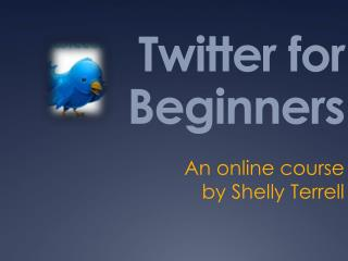 Twitter 4 Beginners Shorter Version
