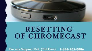 Resetting chromecast com setup call 1 844-305-0086