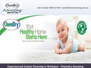 Experienced Carpet Cleaning in Brisbane - Chemdry Amazing