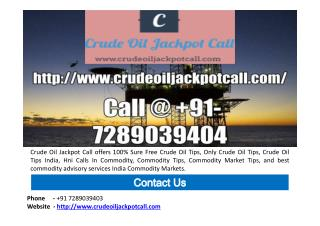 Commodity Crude Oil Jackpot Calls