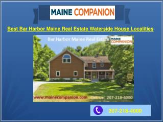 Best Bar Harbor Maine Real Estate Waterside House Localities