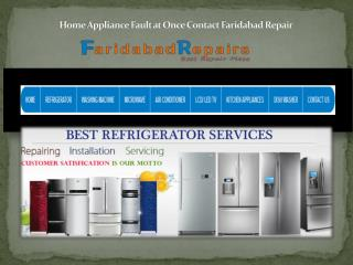 Home appliance fault at once contact Faridabad Repairs