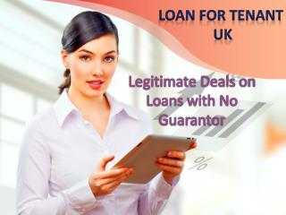 Legitimate Deals on Loans with No Guarantor