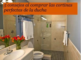 5 consejos al comprar las cortinas perfectas de la ducha