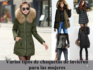 Varios tipos de chaquetas de invierno para las mujeres