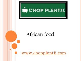 African food - www.chopplentii.com