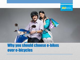 Why you should choose e-bikes over e-bicycles