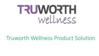 Products Solution for health and Fitness: Truworth Wellness