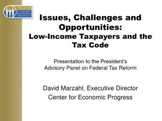 Issues, Challenges and Opportunities: Low-Income Taxpayers and the Tax Code  Presentation to the President s  Advisory P