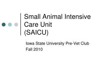 Small Animal Intensive Care Unit  SAICU