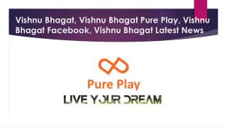 Vishnu Bhagat,Vishnu Bhagat Facebook, Vishnu Bhagat Latest News