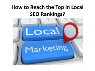 How to Reach the Top in Local SEO Rankings?
