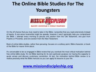 The online bible studies for the youngsters