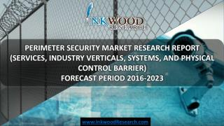 Global Perimeter Security Market Forecast Report published by Inkwood Research