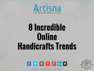 8 Incredible Online Handicrafts Trends