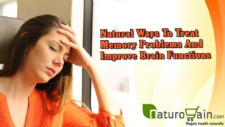 Natural Ways To Treat Memory Problems And Improve Brain Functions