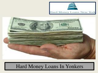 Provide Hard Money Loans In Yonkers