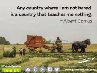 Famous Travel Quotes by Albert Camus - QuotesOnTravel.com