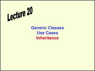 Generic Classes Use Cases Inheritance