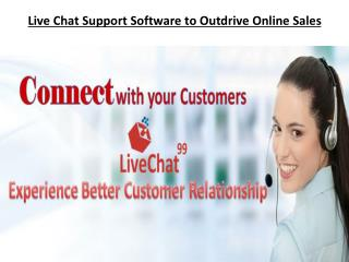 Live Chat Support Software to Outdrive Online Sales