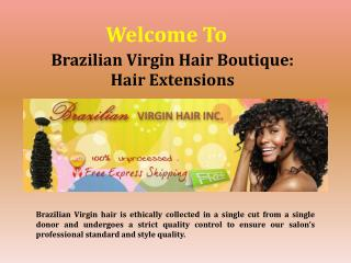 Brazilian Virgin Hair Boutique: Hair Extensions