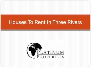 Houses To Rent In Three Rivers