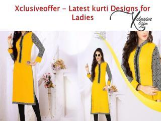 Xclusiveoffer - Latest kurti Designs for Ladies 2017
