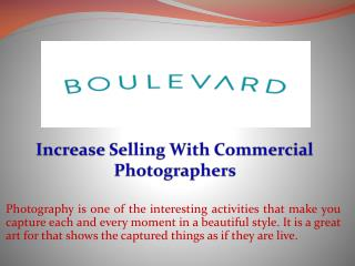 Increase Selling With Commercial Photographers