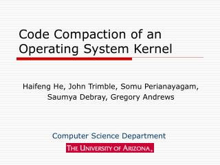 Code Compaction of an Operating System Kernel