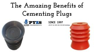 The Amazing Benefits of Cementing Plugs
