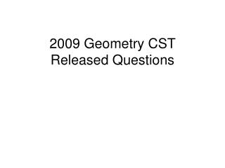2009 Geometry CST Released Questions