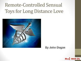 Remote-Controlled Sensual Toys for Long Distance Love
