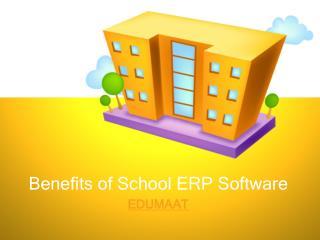 Benefits of School ERP Software