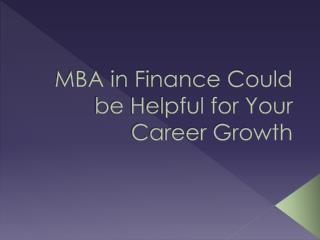 MBA in Finance Could be Helpful For Your Career Growth
