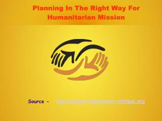 Planning In The Right Way For Humanitarian Mission