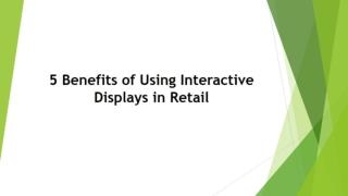 5 Benefits of Using Interactive Displays in Retail