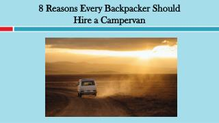 8 Reasons Every Backpacker Should Hire a Campervan