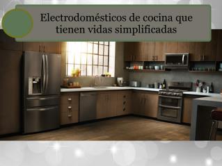 Electrodomésticos de cocina que tienen vidas simplificadas