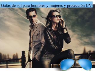 Gafas de sol para hombres y mujeres y protección UV