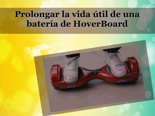 Prolongar la vida útil de una batería de HoverBoard