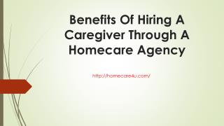 Benefits of hiring a caregiver through a homecare agency