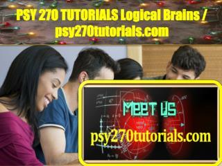 PSY 270 TUTORIALS Logical Brains / psy270tutorials.com