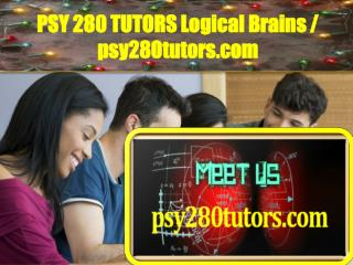 PSY 280 TUTORS Logical Brains / psy280tutors.com