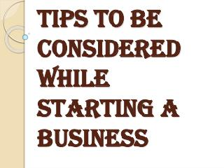 Certain Things to be Considered While Starting a Business