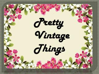 Pretty vintage things - Vintage Hire